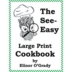 The See-Easy Large Print Cookbook Price: $19.95