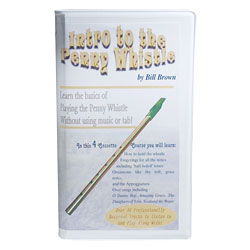 Intro to the Penny Whistle - Audio Cassettes by Bill Brown Price: $37.00
