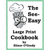 The See-Easy Large Print Cookbook